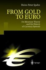 From Gold to Euro : On Monetary Theory and the History of Currency Systems by...