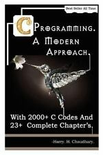 C Programming a Modern Approach : With 2000+ C Codes and 23+ Complete Chapter...
