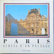 L. Bergeron - PARIS , Genèse d'un paysage - Picard - 1989