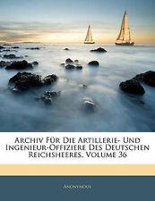 Archiv Für Die Artillerie- Und Ingenieur-Offiziere Des Deutschen Reichsheeres, S