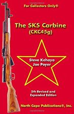The SKS Carbine, 5th Revised and Expanded Edition (For Collectors Only) by Steve