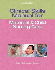 Clinical Skills Manual for Maternal & Child Nursing Care, London, Marcia L., Lad