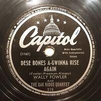 78rpm: Country/Gospel WALLY FOWLER & THE OAK RIDGE QUARTET Capitol 315 VG+
