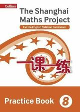 Shanghai Maths - The Shanghai Maths Project Practice Book Year 8: For the Englis