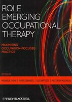 Role Emerging Occupational Therapy : Maximising Occupation Focused Practice, ...