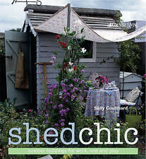 Shed Chic: Outdoor Buildings for Work, Rest and Play, Good Condition Book, Sally