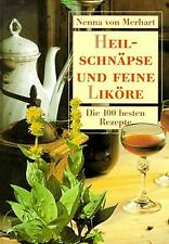 Heilschnäpse und feine Liköre. Die 100 besten Rezepte vo... | Buch | Zustand gut