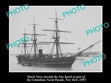 OLD POSTCARD SIZE PHOTO OF DUTCH NAVY WARSHIP THE VAN SPEYK c1893 NEW YORK