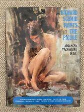 Richard Schmid Paints the Figure: Advanced Techniques in Oil Hcdj First 1973