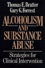 Alcoholism and Substance Abuse: Strategies for Clinical Intervention Thomas E.