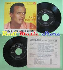 LP 45 7''HARRY BELAFONTE Darlin cora Turn around italy RCA 45N 0821 no cd mc dvd