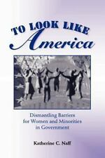 To Look Like America: Dismantling Barriers for Women and Minorities in-ExLibrary