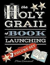 The Holy Grail of Book Launching : Secrets from a Bestselling Author and.
