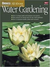 Ortho's All about Water Gardening by Ortho Books Staff (2001, Paperback)