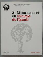 21 Mises au point en chirurgie de l'épaule Par SOFCOT, D Huten, P Thoreux