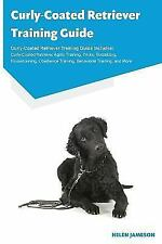 Curly-Coated Retriever Training Guide Curly-Coated Retriever Training Guide I.
