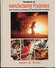 Handbook of Manufacturing Processes by James G. Bralla, First Edition