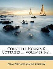NEW Concrete Houses & Cottages ..., Volumes 1-2...