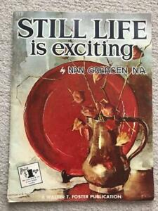 Still Life is Exciting by Nan Greacen, N.A - A Walter T Foster Publication