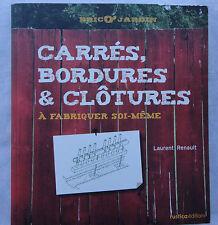 Carrés, bordures et clôtures : A fabriquer soi-même