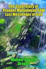 The Great Story of Prophet Muhammad SAW Last Messenger of God by Muham Dragon...