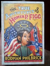 The Mostly True Adventures of Homer P. Figg by Rodman Philbrick (2009, Hardcove…