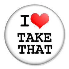 "I Love Take That 25mm 1"" Pin Badge Button Music Boy Band"