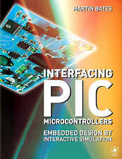 Interfacing PIC Microcontrollers: Embedded Design by Interactive-ExLibrary