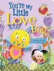 Parent Love Letters: You're My Little Love Bug by (2019,...