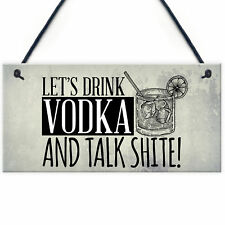 Lets Drink Vodka Funny Alcohol Gift Man Cave Home Bar Hanging Plaque Pub Sign