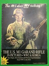 The M1 Does MY Talking! U.S. Garand Rifle In Pictures WW II & Korea 1st Edition