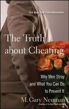 The Truth about Cheating: Why Men Stray and What Y