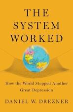 The System Worked: How the World Stopped Another Great Depression, Drezner, Dani