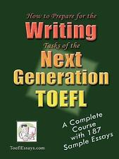 How to Prepare for the Writing Tasks of the Next Generation TOEFL - A-ExLibrary