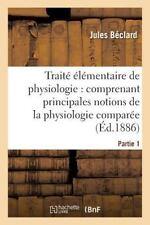 Elementaire de Physiologie : Les Principales Notions de la Physiologie...
