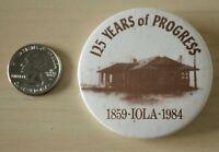 1984 Iola Kansas 125 Years Of Progress Pin Pinback Button #31867