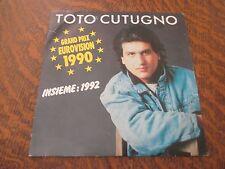 45 tours TOTO CUTUGNO grand prix eurovision 1990 insieme 1992