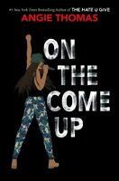 On The Come Up A Novel by Angie Thomas HARDCOVER 2019, BRAND NEW