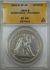 1842 Seated Liberty Silver Dollar, ANACS EF-45 Details, Scratched - Polished, XF