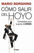 Cómo salir del hoyo: Estrategias para superar la crisis (Spanish-ExLibrary