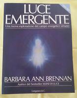 LUCE EMERGENTE - di Barbara Ann Brennan; 1994 Longanesi
