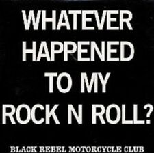 Black Rebel Motorcycle Club - Whatever Happened To My Rock And Roll - CD Single