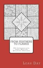 From Feathers To Flames: 60 Intermediate Free Motion Quilting Designs: By Lea...