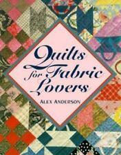 Quilts for Fabric Lovers  Alex Anderson 1994 64 Pages