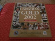 Canadian Gold 2002 Making Hockey History By Andrew Podnieks