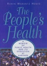 The People's Health: A Memoir of Public Health and Its Evolution at Harvard by