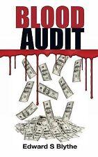 Blood Audit, , Edward S Blythe, Very Good, 2013-11-11,