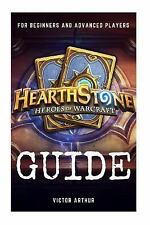 Hearthstone Guide for Beginner and Advanced Players : How to Become the Best...
