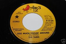 The Tams Too Much Foolin Around b/w How Long PROMO 45 From Co Vault Unopen Box *