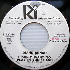 DIANE MINOR teen bopper promo 45 I DON'T WANT TO PLAY IN YOUR BAND e9762